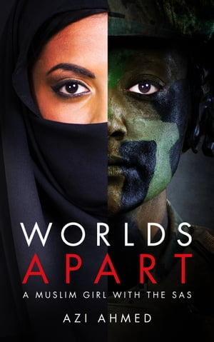 Worlds Apart A Muslim Girl with the SAS