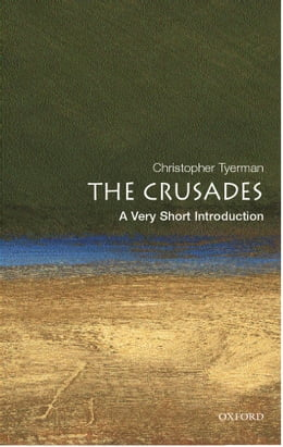 Book The Crusades: A Very Short Introduction by Christopher Tyerman
