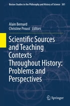 Scientific Sources and Teaching Contexts Throughout History: Problems and Perspectives