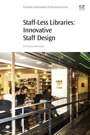 Staff-Less Libraries Innovative Staff Design