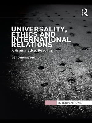 Universality,  Ethics and International Relations A Grammatical Reading