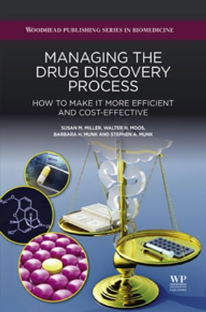 Managing the Drug Discovery Process How to Make It More Efficient and Cost-Effective