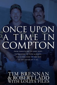 Once Upon A Time in Compton: From gangsta rap to gang wars...The murders of Tupac & Biggie....This…