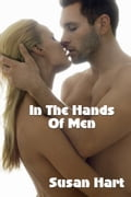 In The Hands of Men 8f584eec-5e6b-468a-a152-cb39e16dd356