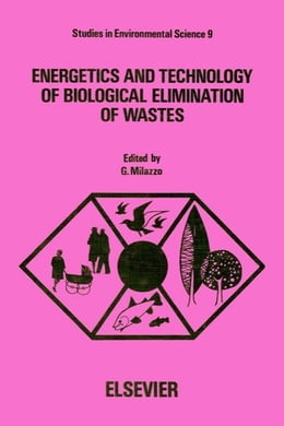 Book Energetics and technology of biological elimination of wastes: Proceedings of the International… by Milazzo, G.