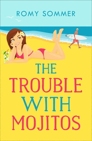 The Trouble with Mojitos: A Royal Romance to Remember! (The Royal Romantics, Book 2) by Romy Sommer