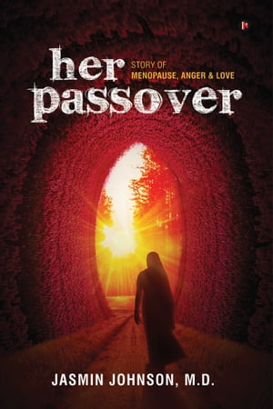Her Passover: Story of Menopause, Anger & Love