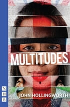Multitudes (NHB Modern Plays) by John Hollingworth