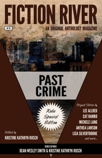 Fiction River: Past Crime: Kobo Special Edition