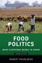 Food Politics: What Everyone Needs to Know: What Everyone Needs to Know® by Robert Paarlberg