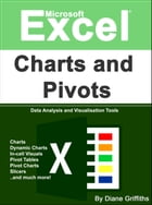 Microsoft Excel Charts and Pivots by Diane Griffiths