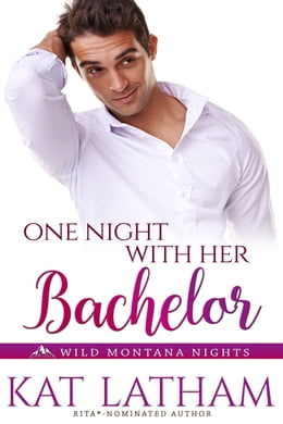 Book One Night with Her Bachelor by Kat Latham