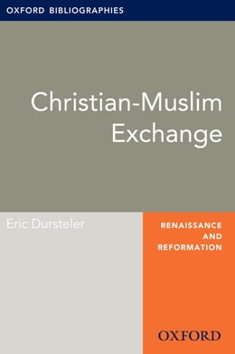 Book Christian-Muslim Exchange: Oxford Bibliographies Online Research Guide by Eric Dursteler