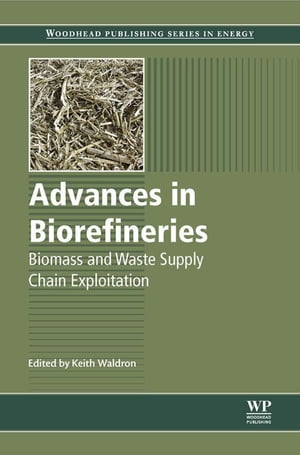 Advances in Biorefineries Biomass and Waste Supply Chain Exploitation