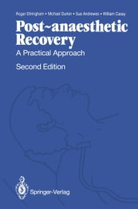 Post-anaesthetic Recovery: A Practical Approach