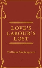 Love's Labour's Lost (Annotated) by William Shakespeare
