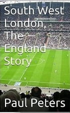 South West London The England Story by Paul Peters