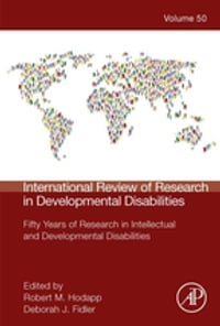 International Review of Research in Developmental Disabilities: Fifty Years of Research in…