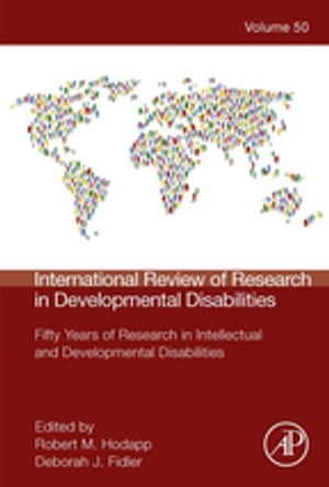 International Review of Research in Developmental Disabilities Fifty Years of Research in Intellectual and Developmental Disabilities