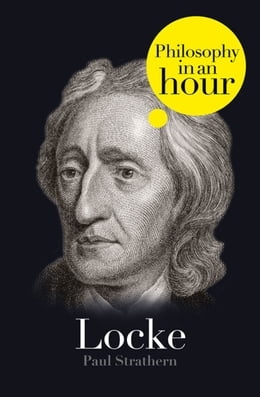 Book Locke: Philosophy in an Hour by Paul Strathern
