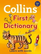 Collins First Dictionary (Collins First) by Collins Dictionaries