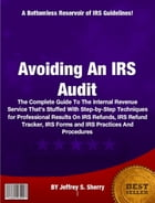 Avoiding An IRS Audit by Jeffrey S. Sherry