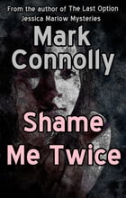 Shame Me Twice by Mark Connolly