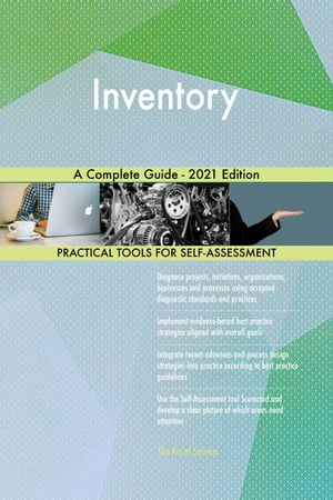 Inventory A Complete Guide - 2021 Edition by Gerardus Blokdyk