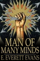 Man of Many Minds by E. Everett Evans