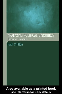 Book Analysing Political Discourse: Theory and Practice by Chilton, Paul