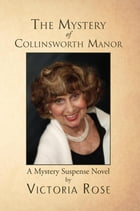 ''Mystery of Collinsworth Manor'' by Victoria Rose