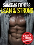 Sandbag Fitness: Lean & Strong by Matthew Palfrey