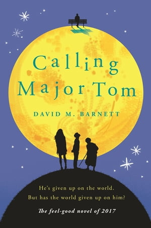 Calling Major Tom the laugh out loud feelgood comedy