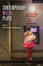 Contemporary Welsh Plays: Tonypandemonium, The Radicalisation of Bradley Manning, Gardening: For the Unfulfilled and Alienated, Llwyth (in Welsh), Parallel Lines, Bruised by Mr Matthew Trevannion