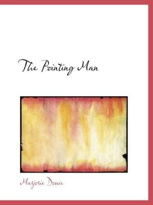 The Pointing Man by Marjorie Douie