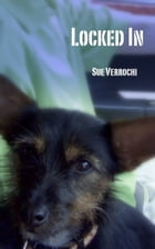Locked In by Sue Verrochi