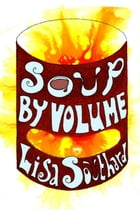 Soup By Volume by Lisa Southard