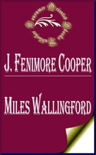 Miles Wallingford: Sequel to Afloat and Ashore by James Fenimore Cooper