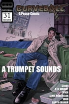 Curveball Issue 31: A Trumpet Sounds: Curveball, #31 by C. B. Wright