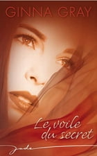 Le voile du secret by GINNA GRAY