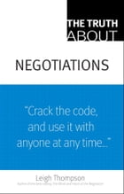 The Truth About Negotiations by Leigh L. Thompson