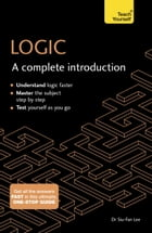 Logic: A Complete Introduction: Teach Yourself by Siu-Fan Lee
