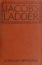 Jacob's Ladder (Illustrated) by E. Phillips Oppenheim