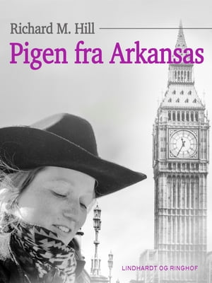 Pigen fra Arkansas by Richard M. Hill