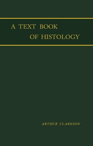 A Text - Book of Histology: Descriptive and Practical. For the Use of Students