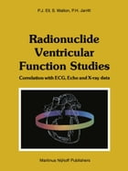 Radionuclide Ventricular Function Studies: Correlation with ECG, Echo and X-ray Data by P.J. Ell