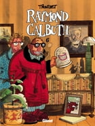 Raymond Calbuth Tome 6 by Didier Tronchet