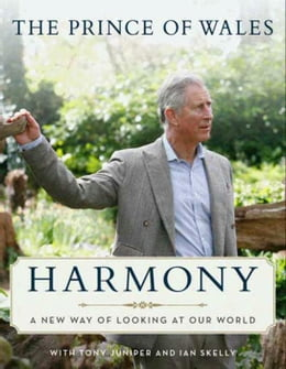 Book Harmony: A New Way of Looking at Our World by Charles Hrh The Prince Of Wales