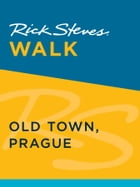 Rick Steves Walk: Old Town, Prague (Enhanced) by Rick Steves