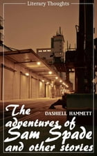 The Adventures of Sam Spade and other stories (Dashiell Hammett) (Literary Thoughts Edition) by Dashiell Hammett